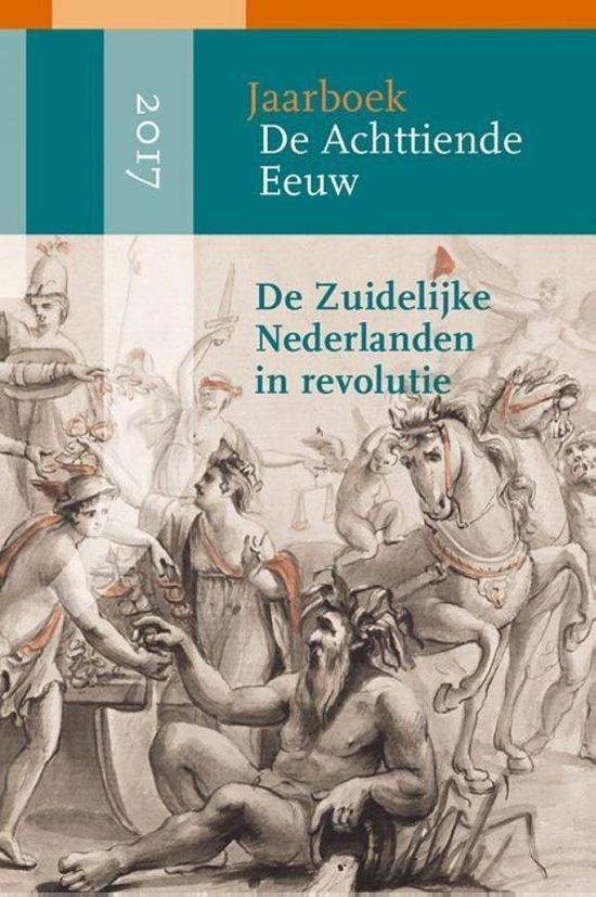 De Achttiende Eeuw 2017 - De Zuidelijke Nederlanden in revolutie - Sarah Adams |