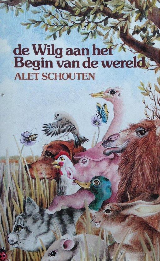 De wilg aan het begin van de wereld - Alet Schouten |