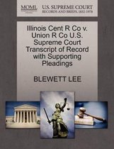 Illinois Cent R Co V. Union R Co U.S. Supreme Court Transcript of Record with Supporting Pleadings