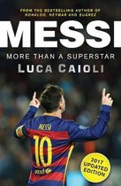 Boek cover Messi - 2017 Updated Edition van Luca Caioli