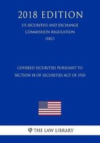 Covered Securities Pursuant to Section 18 of Securities Act of 1933 (Us Securities and Exchange Commission Regulation) (Sec) (2018 Edition)