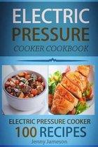 Electric Pressure Cooker Cookbook: 100 Electric Pressure Cooker Recipes