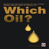 Which Oil? Choosing the Right Oils & Greases for Your Antique, Veteran, Vintage, Classic or Collector Car