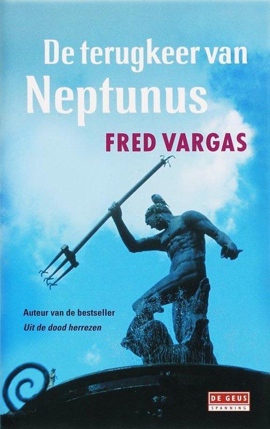 De terugkeer van Neptunus - Fred Vargas |