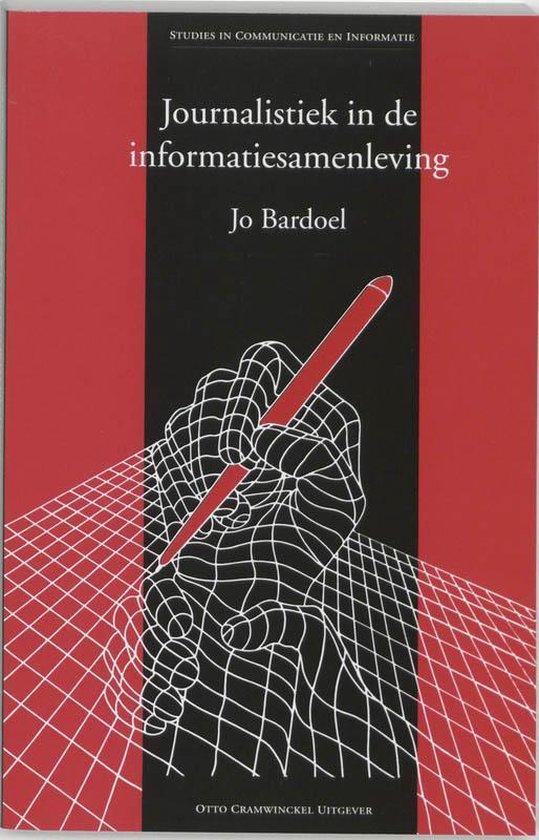 Journalistiek In De Informatiesamenleving - Jo Bardoel | Fthsonline.com