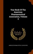 Year Book of the American Pharmaceutical Association, Volume 3