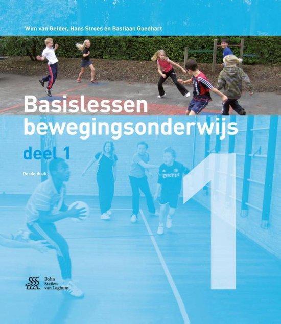 Basislessen bewegingsonderwijs - deel 1 - Wim Gelder van  