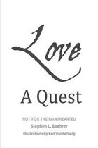 Love, a Quest;