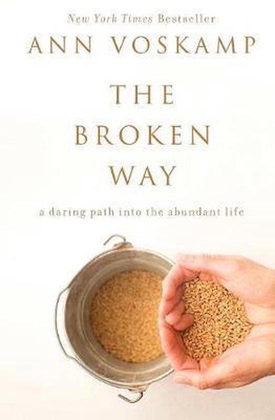 The Broken Way - Ann Voskamp   Fthsonline.com
