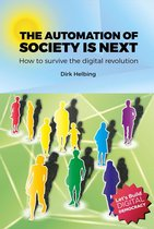 The Automation of Society is Next: How to Survive the Digital Revolution