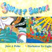 Just A Poke/Darkness To Light
