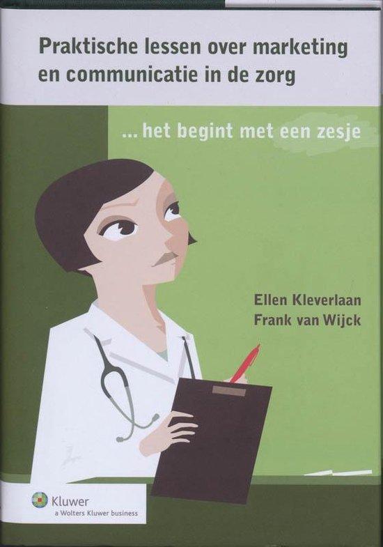 Praktische lessen over marketing en communicatie in de zorg - E. Kleverlaan pdf epub