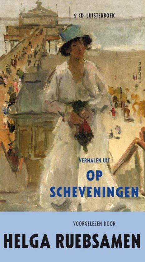 Verhalen uit Op Scheveningen - Helga Ruebsamen |