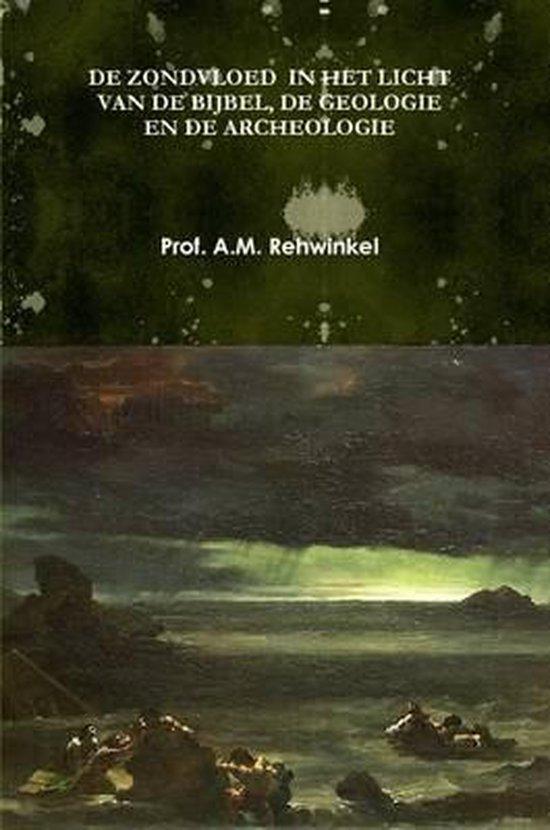 De zondvloed in het licht van de bijbel, de geologie en de archeologie