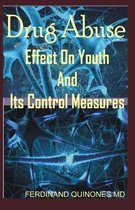 Drug Abuse Effect on Youth and It Control Measures