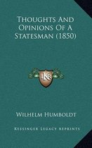Thoughts and Opinions of a Statesman (1850)