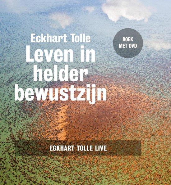 Leven in helder bewustzijn - Eckhart Tolle   Fthsonline.com