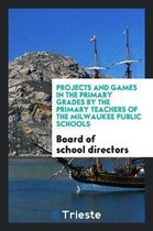 Projects and Games in the Primary Grades by the Primary Teachers of the Milwaukee Public Schools