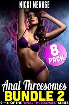 Anal Threesome 8-Pack Bundle 2 - Books 9 - 16 (Anal Sex Anal Erotica Threesome Erotica Age Gap Erotica Menage Erotica Collection Erotica Bundle)
