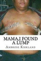 Mama, I Found a Lump
