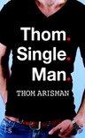 Thom single man