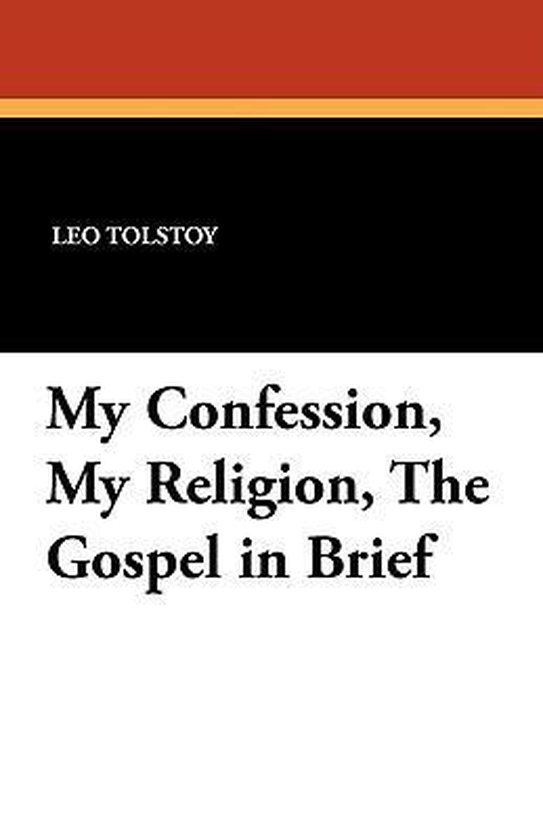My Confession, My Religion, the Gospel in Brief