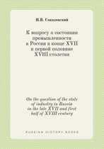 On the Question of the State of Industry in Russia in the Late XVII and First Half of XVIII Century