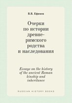 Essays on the History of the Ancient Roman Kinship and Inheritance