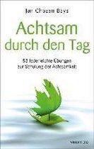 Boek cover Achtsam durch den Tag van Jan Chozen Bays