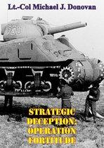 Strategic Deception: OPERATION FORTITUDE
