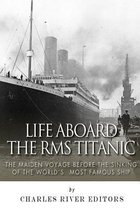 Life Aboard the RMS Titanic