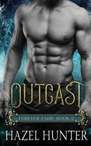 Outcast (Book Two of the Forever Faire Series)
