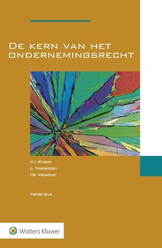 De kern van het ondernemingsrecht - M.J. Kroeze |