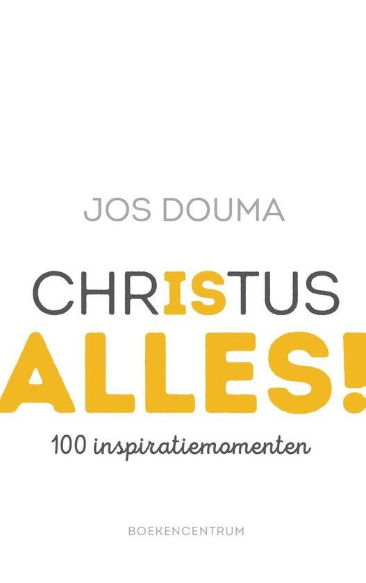 Christus is alles - Jos Douma |