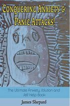 Conquering Anxiety and Panic Attacks!