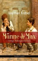 Manne & Max - Lustige Bubengeschichten (Illustrierte Ausgabe)
