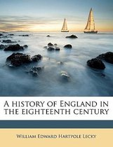 A History of England in the Eighteenth Century Volume 4