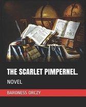 The Scarlet Pimpernel.: Novel