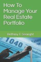 How to Manage Your Real Estate Portfolio