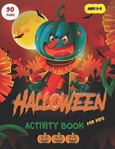 Halloween Activity Book for Kids: Ages 3-5 - Colorings - Mazes - Word Search - Matching Games - Sudoku and a lot more