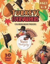 Turkeys Everywhere Coloring Book for Kids.