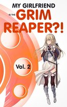 My Girlfriend is the Grim Reaper?! Vol. 2