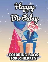 Happy Birthday Coloring Book For Children