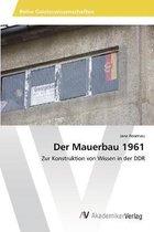 Der Mauerbau 1961