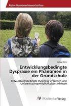 Entwicklungsbedingte Dyspraxie ein Phanomen in der Grundschule
