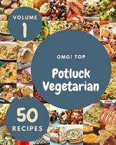 OMG! Top 50 Potluck Vegetarian Recipes Volume 1