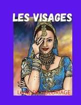 Les Visages Coloriage: Livre de Coloriage pour Adultes
