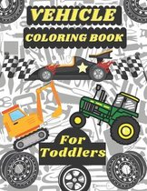 Vehicle Coloring Book for Toddlers