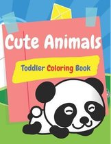 Cute Animals Toddlers Coloring Book: Kids and Toddlers Coloring Books (Animal Coloring Book)