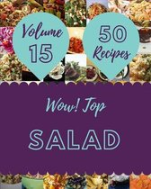 Wow! Top 50 Salad Recipes Volume 15